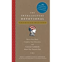 The Intellectual Devotional: American History: Revive Your Mind, Complete Your Education, and Converse Confidently about Our Na Tion's Past