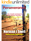 Perseverance: A tale of death and deceit in outback Western Australia (Outback Crime Stories Book 1)