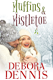 Muffins And Mistletoe (A Starlight Hills Holiday Novella) (Starlight Hills Holiday Series Book 3)
