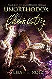 Unorthodox Chemistry: Dark Psychological Romance Suspense Thriller (The Unorthodox Trilogy Book 2)