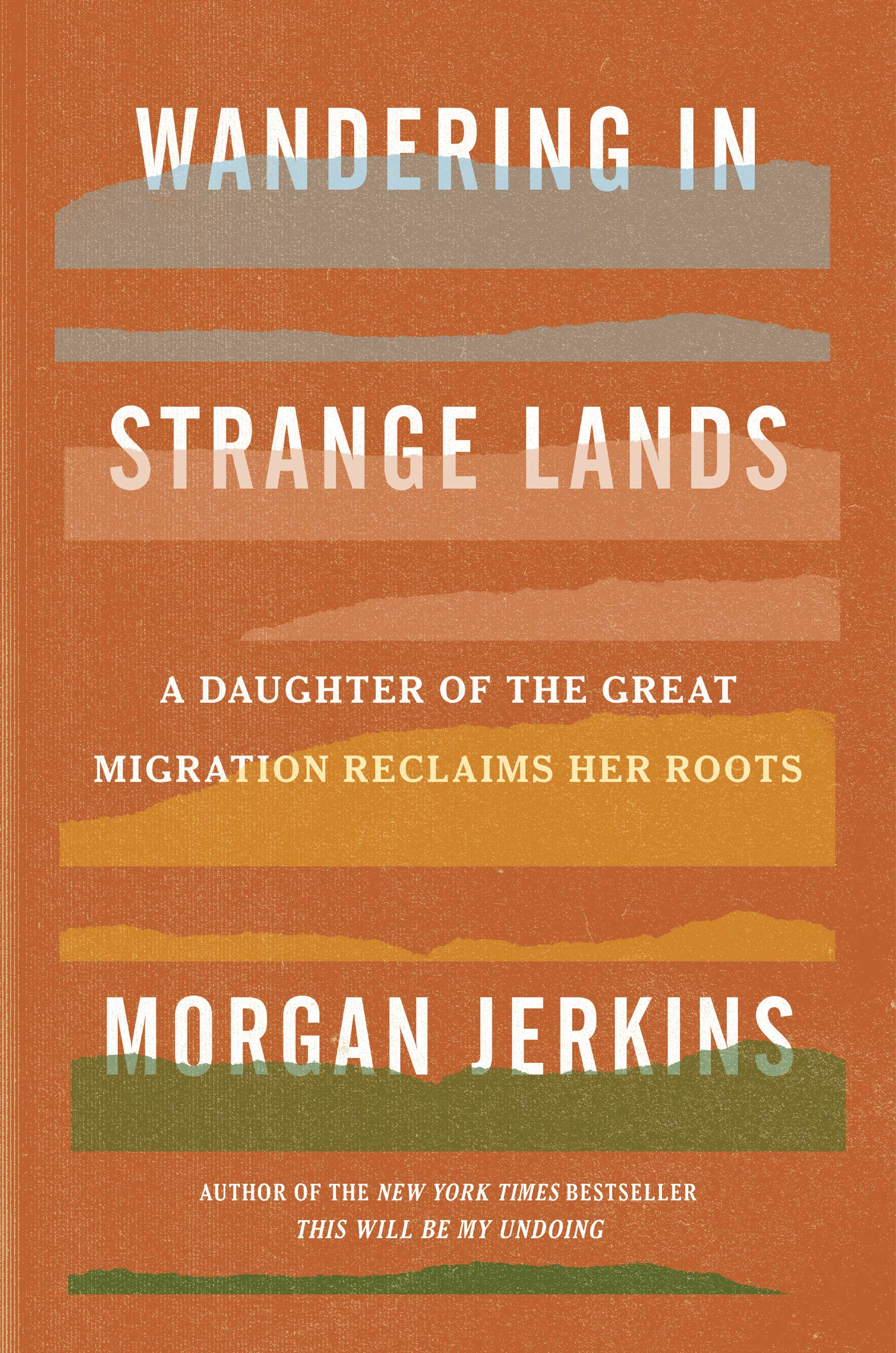 Wandering in Strange Lands: A Daughter of the Great Migration Reclaims Her  Roots: Jerkins, Morgan: 9780062873040: Amazon.com: Books