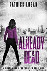 Already Dead (A Chase Adams FBI Thriller Book 9) Kindle Edition
