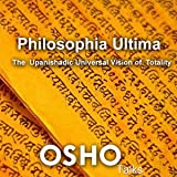Philosophia Ultima: The Upanishadic Universal