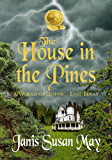 The House In The Pines: A World of Gothic - East Texas