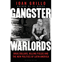 Gangster Warlords: Drug Dollars, Killing Fields, and the New Politics of Latin America