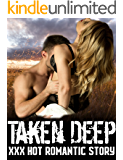 Taken Deep XXX Hot Romantic Story