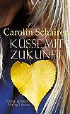 Küsse mit Zukunft (German Edition)