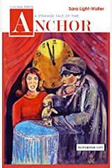 Anchor: A Strange Tale of Time Kindle Edition