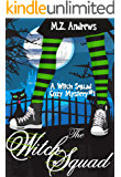 The Witch Squad: A Witch Squad Cozy Mystery #1