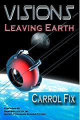 Visions: Leaving Earth Kindle Edition