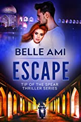 Escape: An International Espionage Suspense Thriller : Tip of the Spear Thriller Series Book 1 Kindle Edition
