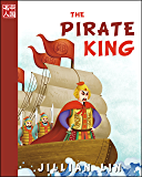 The Pirate King (illustrated kids books, picture book biographies, bedtime stories for kids, Chinese history and culture): Koxinga (Once Upon A Time In China 8)