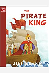 The Pirate King (illustrated kids books, picture book biographies, bedtime stories for kids, Chinese history and culture): Koxinga (Once Upon A Time In China) Kindle Edition