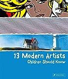 13 Modern Artists Children Should Know (Children Should Know) (13...children Should Know)