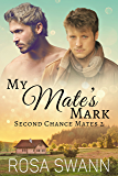 My Mate's Mark (Second Chance Mates 2)