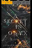 A Secret In Onyx