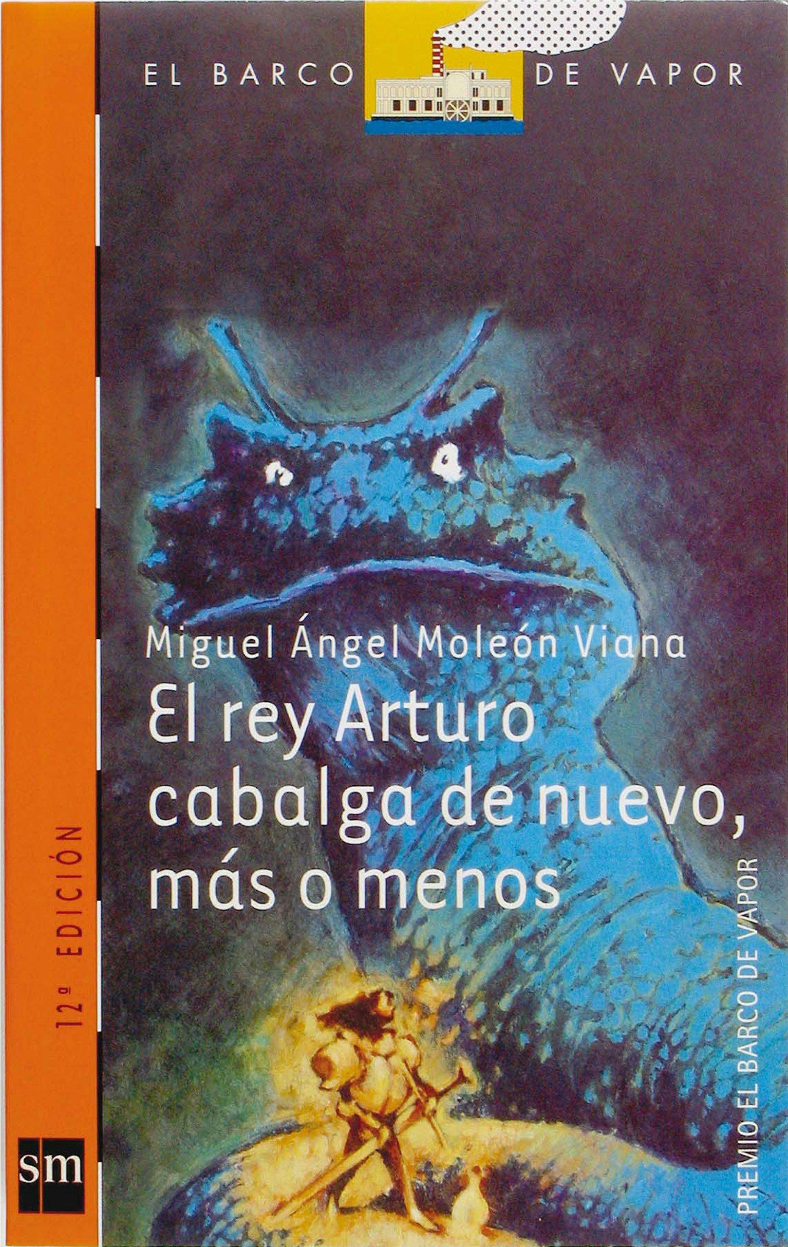 El rey Arturo cabalga de nuevo, más o menos Barco de Vapor Naranja:  Amazon.es: Miguel Ángel Moleón Viana, Tino Gatagán: Libros
