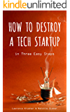 How To Destroy A Tech Startup In Three Easy Steps