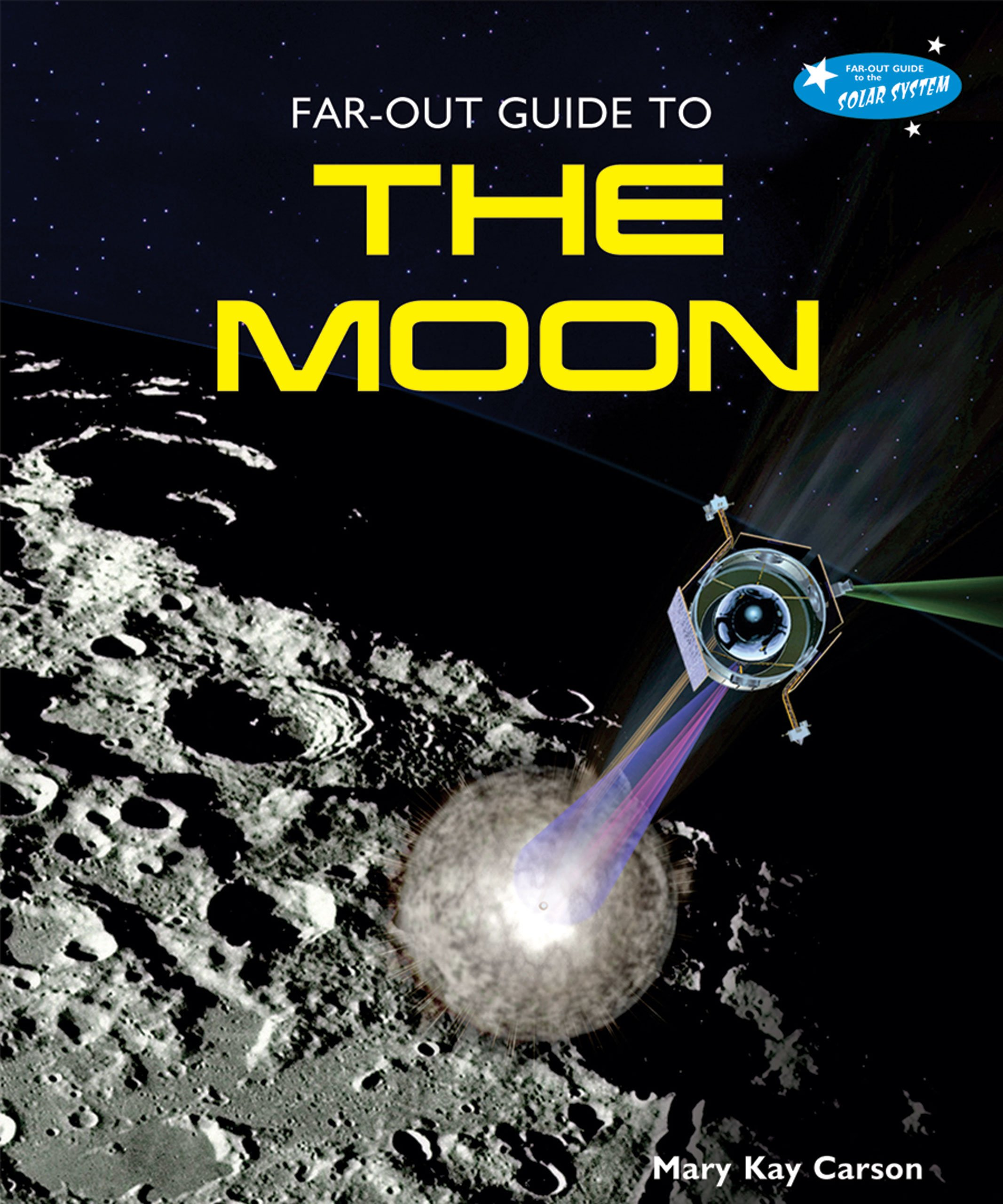 Far-Out Guide to the Moon (Far-Out Guide to the Solar System) ebook