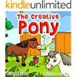 The Creative Pony (Social skills for kids collection Book 32)
