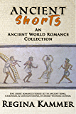 Ancient Shorts: An Ancient World Romance Collection