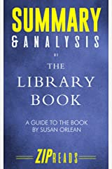 Summary & Analysis of The Library Book: A Guide to the Book by Susan Orlean Kindle Edition