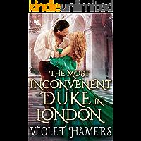The Most Inconvenient Duke in London: A Steamy Historical Regency Romance Novel