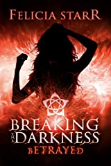 Breaking the Darkness: Betrayed Kindle Edition