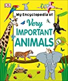 My Encyclopedia of Very Important Animals (My Very Important Encyclopedias)