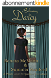 Believing in Darcy: A Pride and Prejudice Variation (English Edition)