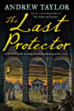 The Last Protector: from the No 1 Sunday Times bestselling author comes the latest historical crime thriller (James…