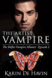 The Artist Vampire Episode Two: (Contemporary Paranormal Romance) (The Shifter Vampire Alliance Serial Book 2)