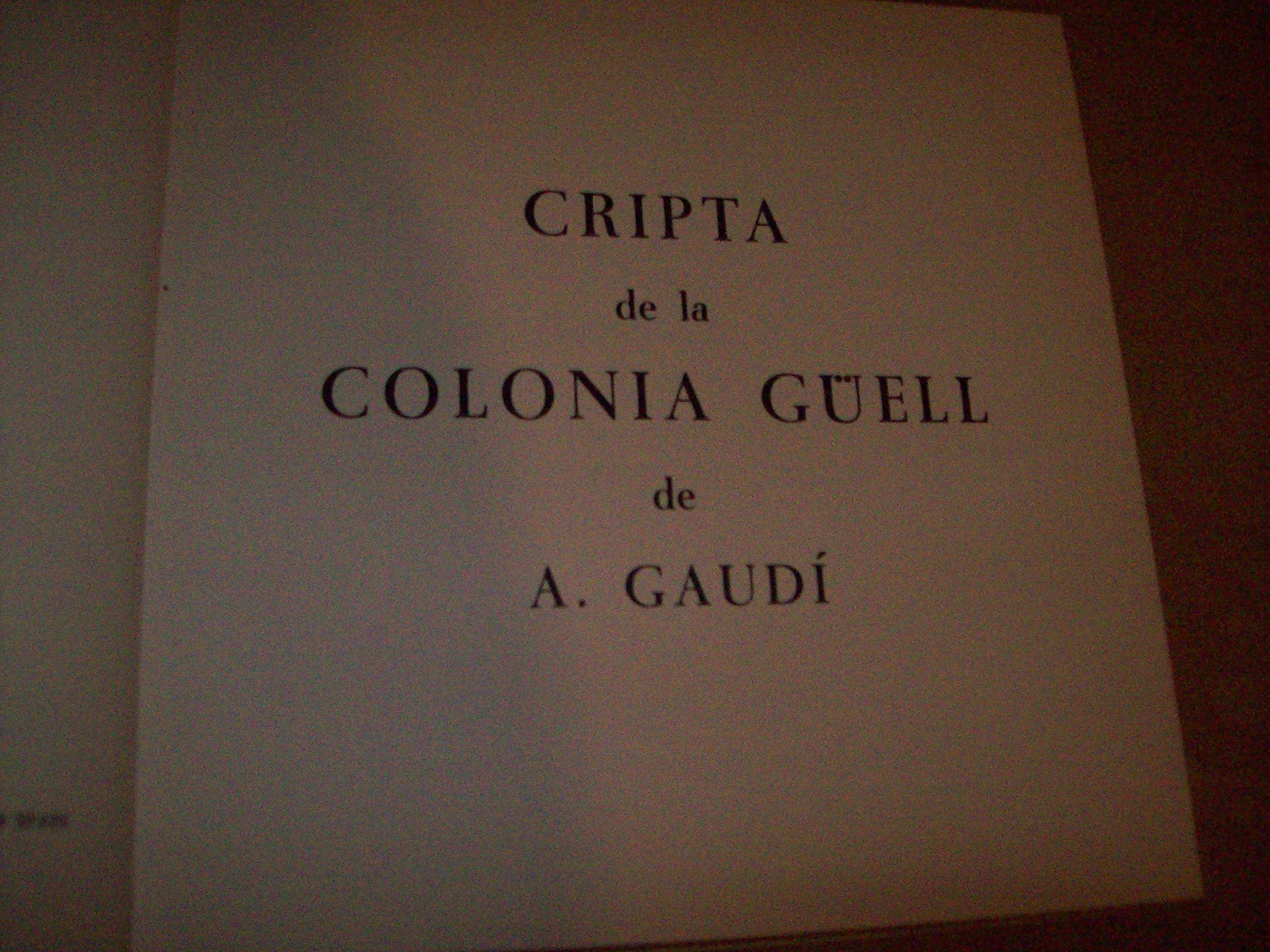 Cripta de la Colonia Guell de A. Gaudi.: Josep Lluis & GAUDI, Antonio. SERT: Amazon.com: Books