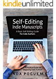 Self-Editing Indie Manuscripts: A Basic Self-Editing Guide for Indie Authors