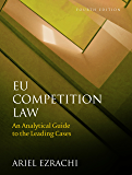 EU Competition Law: An Analytical Guide to the Leading Cases