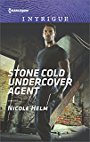 Stone Cold Undercover Agent (Harlequin Intrigue)