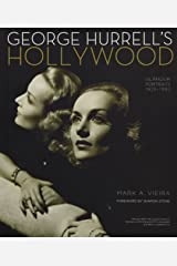 George Hurrell's Hollywood: Glamour Portraits 1925-1992 Hardcover