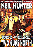 Two Guns North (Bodie Meets Brand!)