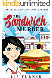 The Sandwich Murder: A Dr. Hallie Malone Cozy Mystery