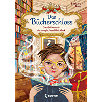 Das Bücherschloss - Das Geheimnis der magischen Bibliothek: Zauberhaftes Kinderbuch für Mädchen und Jungen ab 8 Jahre…