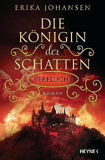 Die Königin der Schatten - Verflucht: Roman (Erika Johansen 2) (German Edition