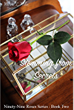 Stemming from Secrets (Ninety-Nine Roses Book 2)