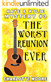 The Worst Reunion Ever: Kate & Kylie Mystery #3 (Kate & Kylie Mysteries)