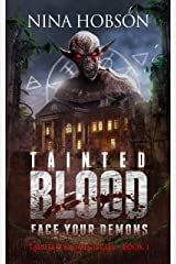 Tainted Blood: Face Your Demons (Tainted Blood Series - Book 1 - A Young Adult Paranormal Horror Novella) Kindle Edition