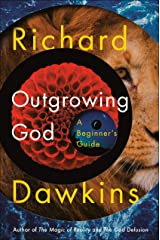 Outgrowing God: A Beginner's Guide Kindle Edition