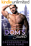 The Dom's Secret:  A Billionaire Bad Boy Romance
