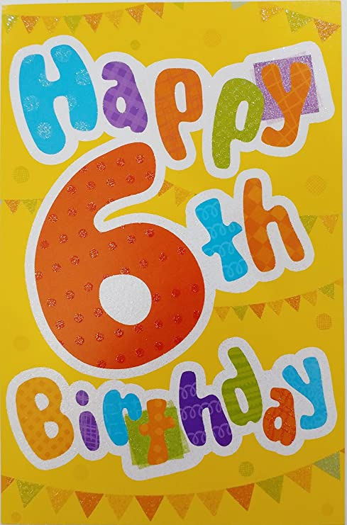 Amazon Happy 6th Birthday Greeting Card Big Wishes And Lots Of Fun Six Years Old 6 Sixth Office Products