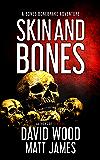 Skin and Bones: A Bones Bonebrake Adventure (Bones Bonebrake Adventures Book 3)
