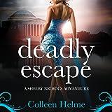 Deadly Escape: Shelby Nichols Adventures, Book 11