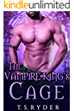 The Vampire King's Cage: A Paranormal Romance